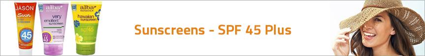 Sunscreens - SPF 45 Plus